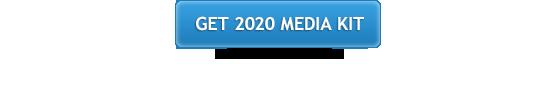 Get your 2020 Media Kit for more details