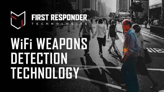 First Responder Technologies Develops a New System that Uses WiFi to Detect Concealed Weapons and Threats