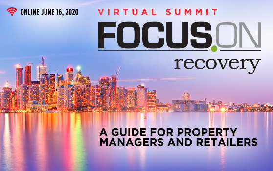 <b>Focus On Recovery Virtual Event: A Guide for Property Managers and Retailers</b>