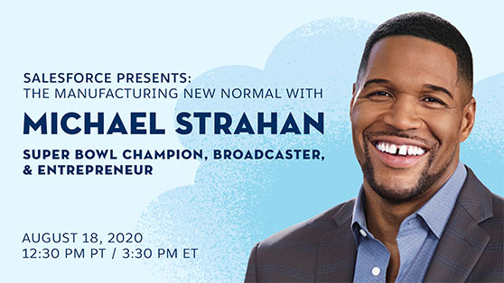 Salesforce Presents: The Manufacturing New Normal featuring Michael Strahan