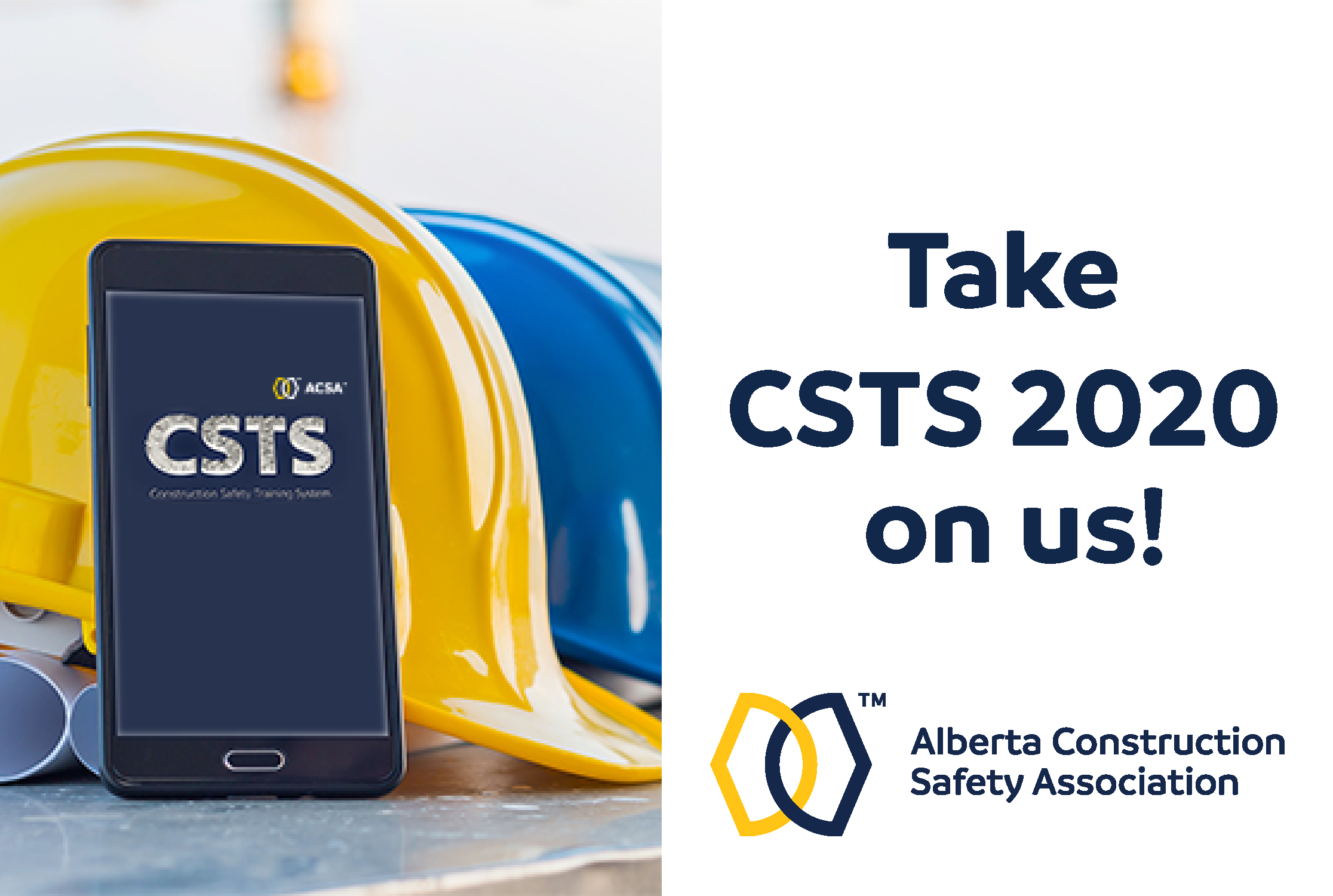 <center>Yes, you read it right. Your ACSA is offering our newly upgraded version of the <u>Construction Safety Training System (CSTS) 2020</u> for FREE until December 31, 2020. </center>