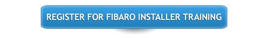 REGISTER FOR FIBARO INSTALLER TRAINING