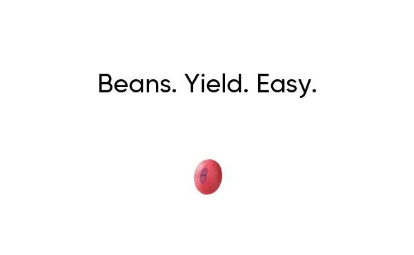 Beans. Yield. Easy.