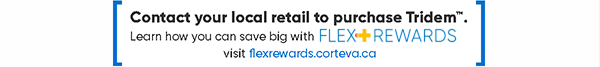 Contact your local retail to purchase Avenza™. To learn how you can save big with Flex+ Rewards visit flexrewards.corteva.ca